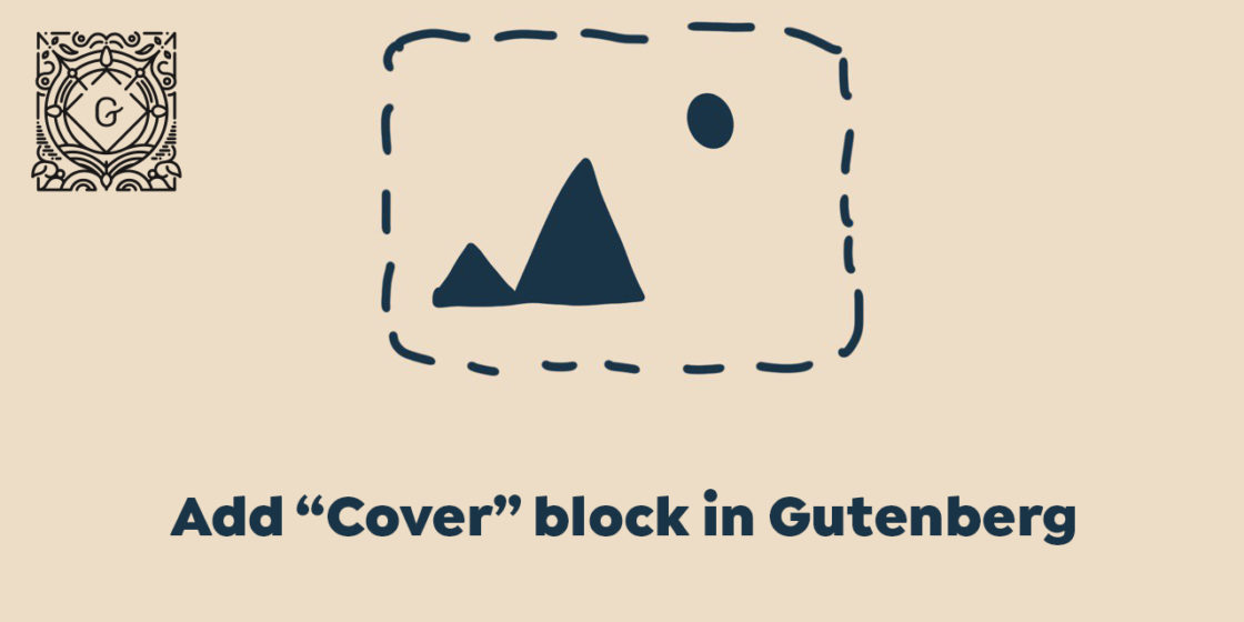 "Add ""Cover"" block in Gutenberg, new WordPress page editor"